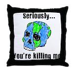 Killing the Earth Throw Pillow
