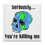 Killing the Earth Tile Coaster