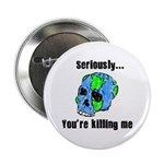 """Killing the Earth 2.25"""" Button (100 pack)"""