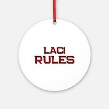 laci rules Ornament (Round)