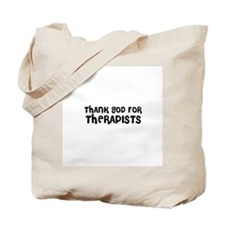 THANK GOD FOR THERAPISTS  Tote Bag