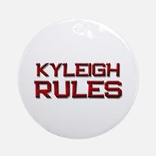 kyleigh rules Ornament (Round)