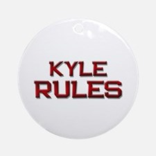 kyle rules Ornament (Round)