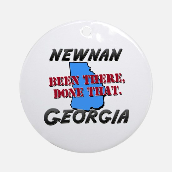 newnan georgia - been there, done that Ornament (R