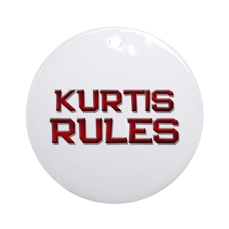 kurtis rules Ornament (Round)