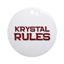 krystal rules Ornament (Round)
