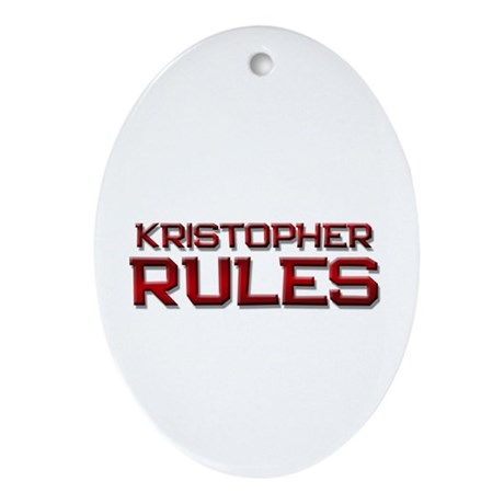 kristopher rules Oval Ornament