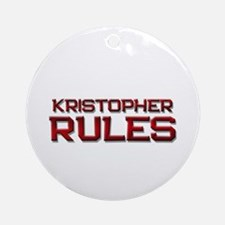 kristopher rules Ornament (Round)