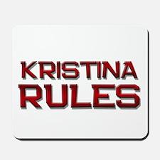 kristina rules Mousepad