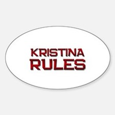 kristina rules Oval Decal