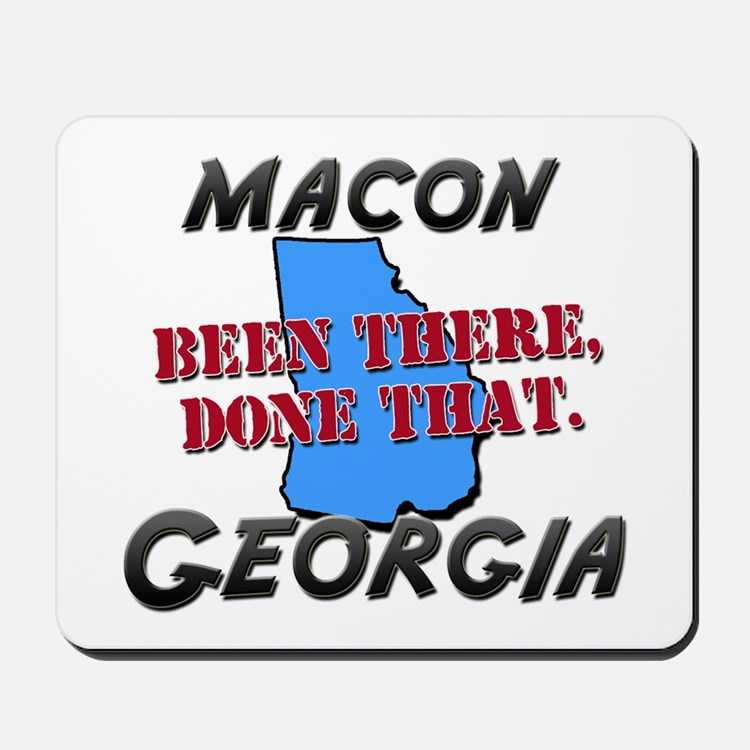 macon georgia - been there, done that Mousepad