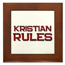 kristian rules Framed Tile