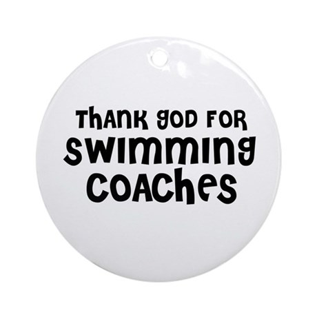 THANK GOD FOR SWIMMING COACHE Ornament (Round)