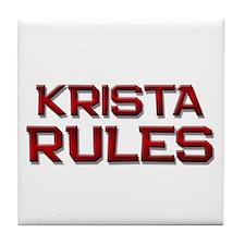 krista rules Tile Coaster