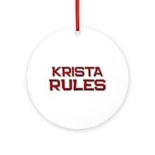 krista rules Ornament (Round)