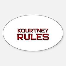 kourtney rules Oval Decal