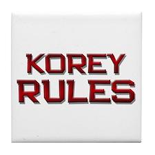 korey rules Tile Coaster