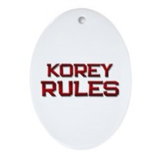 korey rules Oval Ornament