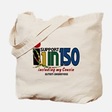 I Support 1 In 150 & My Cousin Tote Bag