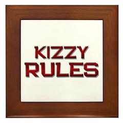 kizzy rules Framed Tile