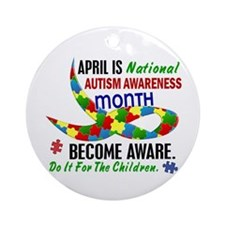 Autism Awareness Month 33.1 Ornament (Round)
