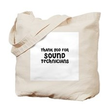 THANK GOD FOR SOUND TECHNICIA Tote Bag