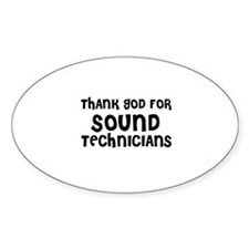 THANK GOD FOR SOUND TECHNICIA Oval Decal