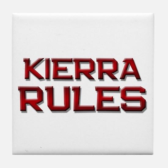 kierra rules Tile Coaster