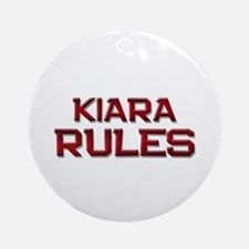 kiara rules Ornament (Round)