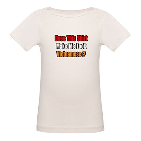 """Make Me Look Vietnamese?"" Organic Baby T-Shirt"