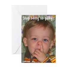 Stop Being So Picky Greeting Card