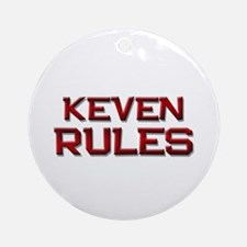 keven rules Ornament (Round)
