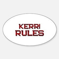 kerri rules Oval Decal