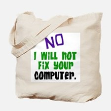 I Won't Fix Your Computer Tote Bag