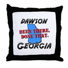 dawson georgia - been there, done that Throw Pillo