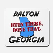 dalton georgia - been there, done that Mousepad