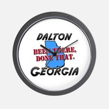 dalton georgia - been there, done that Wall Clock