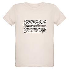"""SuperDad-Ophthalmologist"" T-Shirt"