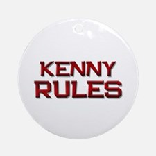kenny rules Ornament (Round)