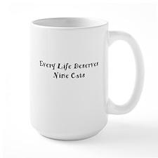 LIfe Deserves 9 Cats Mug