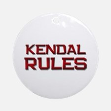 kendal rules Ornament (Round)