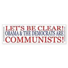 OBAMA & THE DEMS ARE COMMUNISTS! Bumper Bumper Sticker