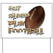 Eat sleep football Yard Sign