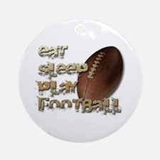 Eat sleep football Ornament (Round)