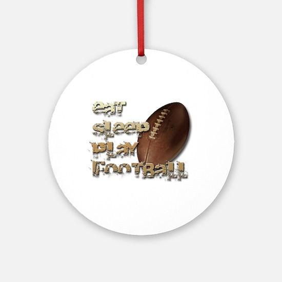 Eat sleep football Ornament (Round)