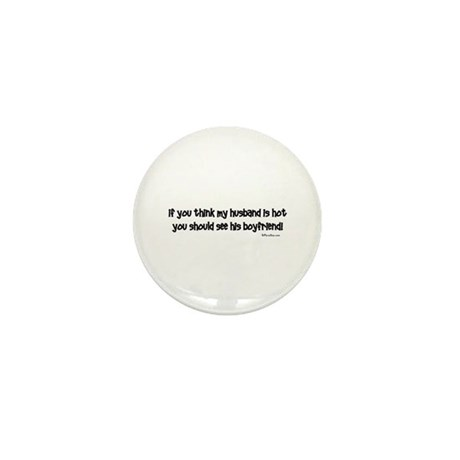 If you think my husband is ho Mini Button (100 pac