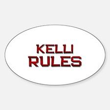 kelli rules Oval Decal