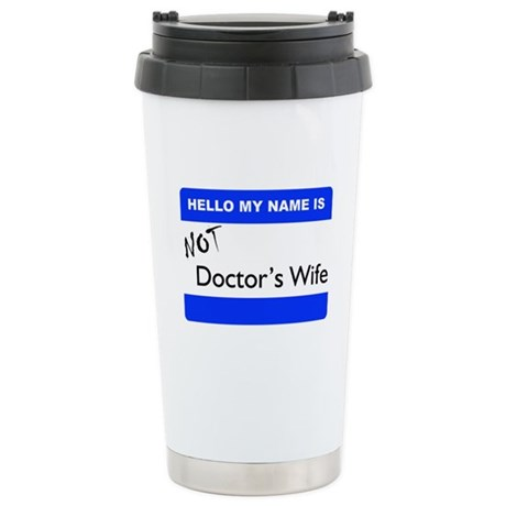 Not Doctors Wife Stainless Steel Travel Mug