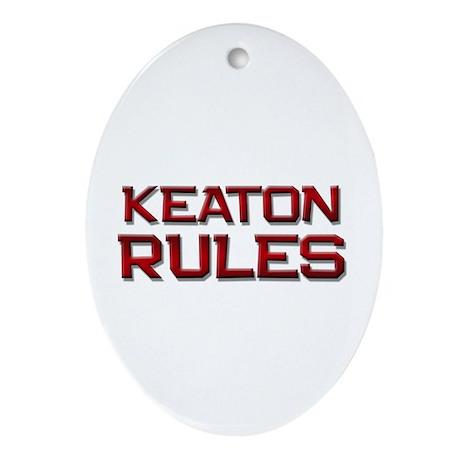 keaton rules Oval Ornament