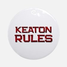 keaton rules Ornament (Round)